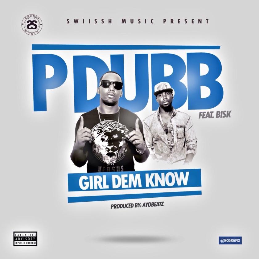 pdubb-girl dem know ft bisk