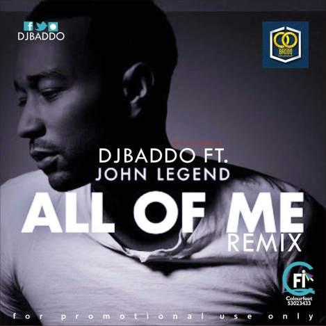 DJ_Baddo_Ft_John_Legend_All_Of_Me Remix