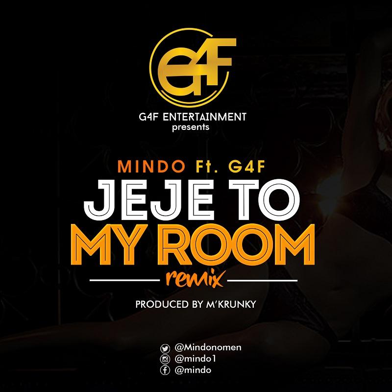 Mindo ft G4F Jeje To My Room Remix.jpg