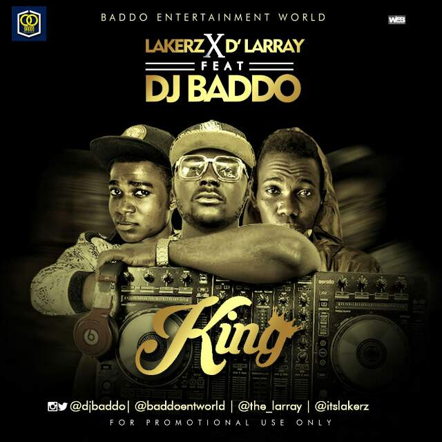 Dj Baddo Ft Lakerz x Dlarray - KING.jpg