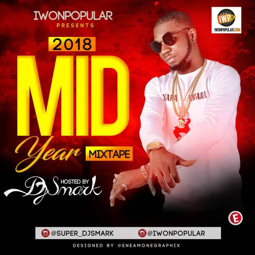 Iwonpopular 2018 Mid Year Mixtape Hosted by Dj Smark.jpg